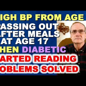 High BP, Fainting After Meals, Insulin Resistance, Diabetes, Then He Found the Answer!